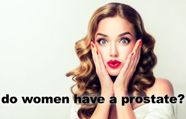 Do Women Have A Prostate?