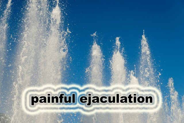 Painful Ejaculation